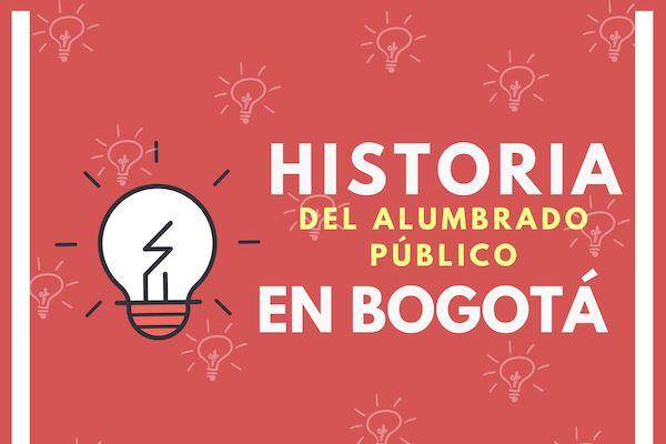Historia del Alumbrado Público en Bogotá