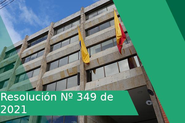 Resolución 349 de 2021