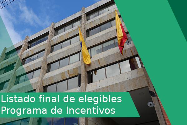 Publicación listado final de elegibles Programa de Incentivos