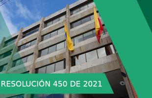 RESOLUCIÓN NÚMERO 450 DE 2021