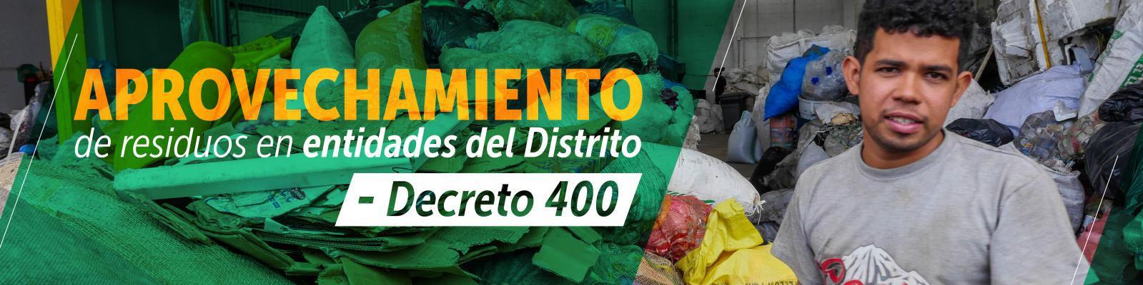 Aprovechamiento de residuos en entidades del Distrito Decreto 400